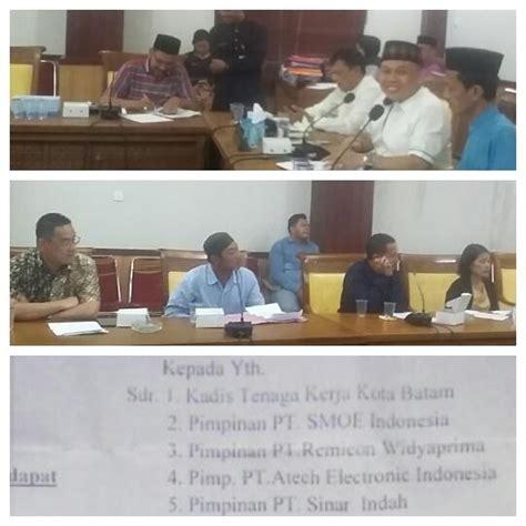 """Tribun batam menyajikan berita dan video terkini batam, kepulauan riau. PT Smoe Indonesia dan PT Sinar Indah """"Mangkir"""" dari Undangan RDP Komisi IV DPRD Batam - BURUH TODAY"""