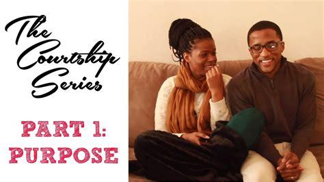 courtship series part  purpose youtube