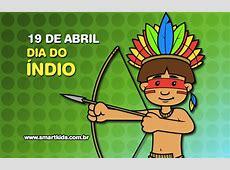 Dia do Índio Datas Comemorativas Smartkids