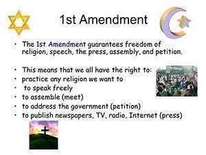 1st Amendment The 1st Amendment guarantees freedom of ...