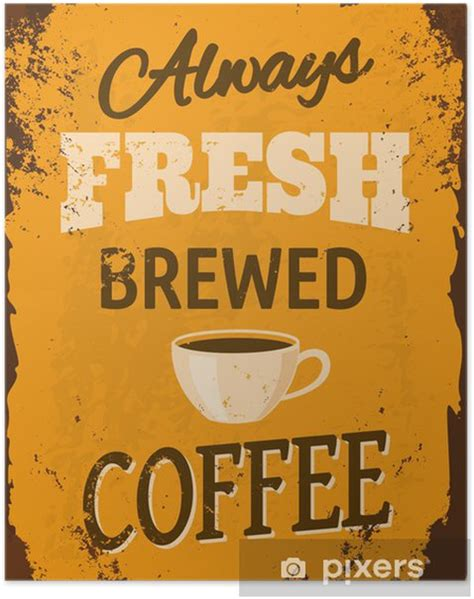 The best selection of royalty free coffee poster vintage vector art, graphics and stock illustrations. Vintage Coffee Tin Sign Poster • Pixers® • We live to change