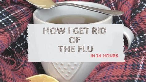 rid   flu   hours  medication