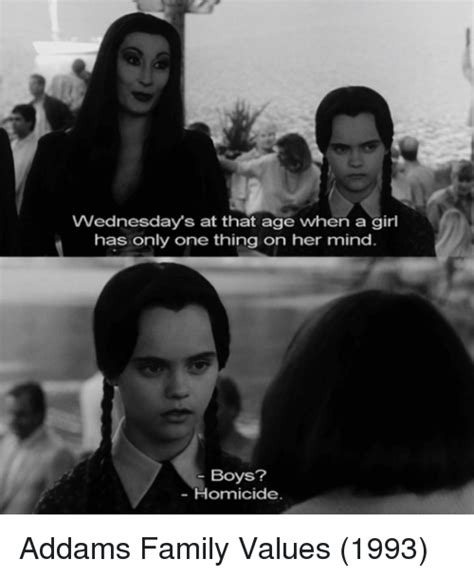 Addams Family Memes - wednesdays at that age when a girl has only one thing on her mind boys homicide addams family