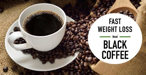 Coffee is chock full of substances that may help guard against conditions more common in women. Black Coffee For Fast Weight Loss: Does It Really Work?