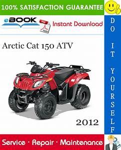 2012 Arctic Cat 150 Atv Service Repair Manual