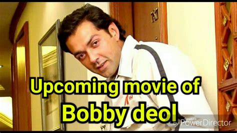 Upcoming Movie Of Bobby Deol 2017