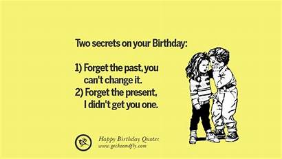 Birthday Funny Quotes Wishes Happy Present Forget
