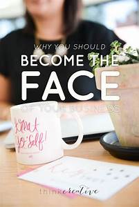 Online Business Ideen : why you should become the face of your business online business pinterest business ideen ~ Eleganceandgraceweddings.com Haus und Dekorationen