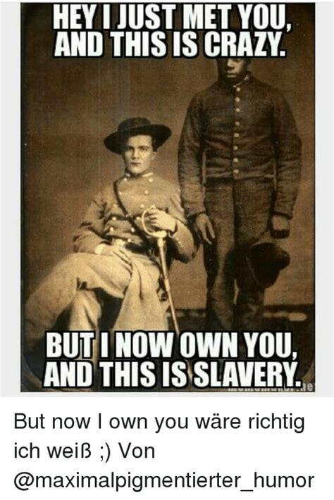 Slavery Memes - 25 best memes about slavery slavery memes