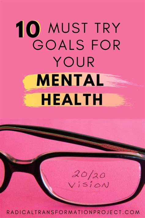 mental health goals  radical transformation project