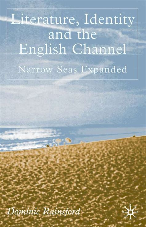 Literature Identity And The English Channel Narrow Seas