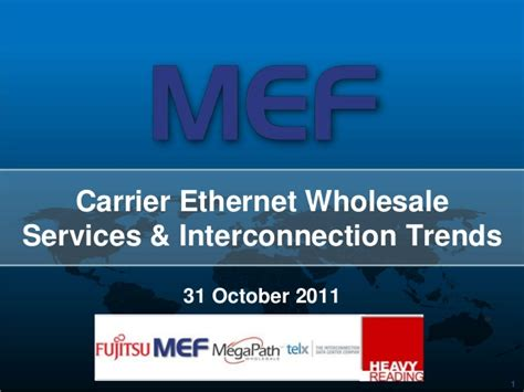 Wholesale Carrier Services by Mef Lr Ce Wholesale Services And Interconnection Trends