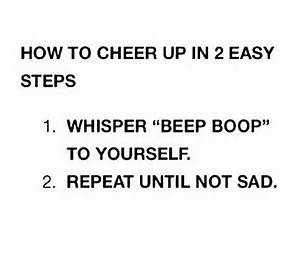 Most Funny Quotes : How to cheer up - Quotes Boxes | You ...