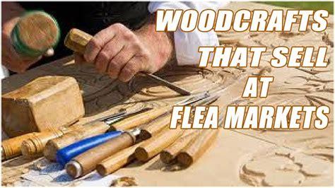 wood crafts  sell  flea markets youtube