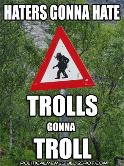 Troll Internet Meme - political memes troll sign meme trolls gonna troll