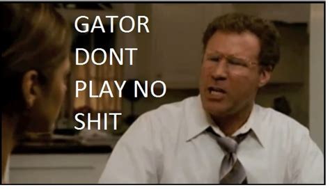 No Shit Memes - the other guys gator quotes quotesgram