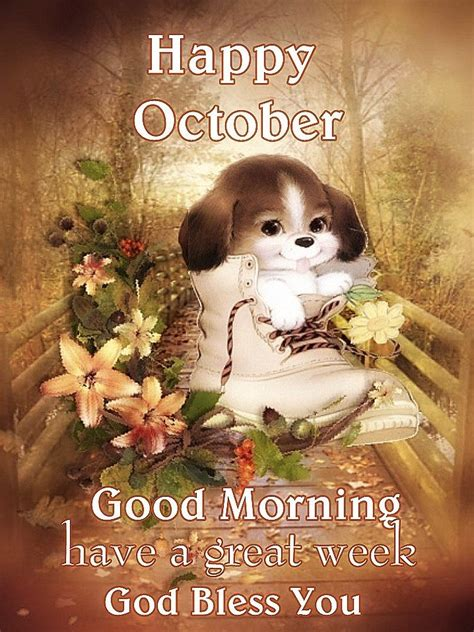 Happy October, Good Morning Have A Great Week Pictures ...