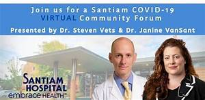 Santiam Coronavirus Virtual Community Forum At Santiam Hospital  Stayton  Oregon  Stayton