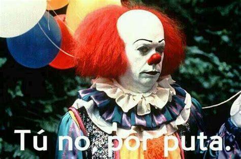 Creepy Clown Meme - 321 best images about memes on pinterest memes humor mexican moms and ja ja ja