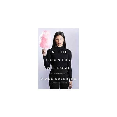 diane guerrero in the country we love in the country we love my family divided hardcover