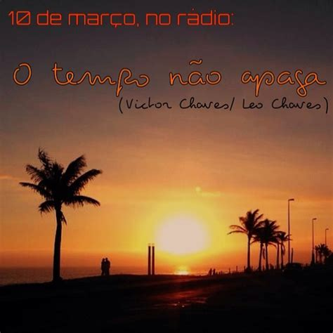 Blog Victor Chaves O Tempo Não Apaga
