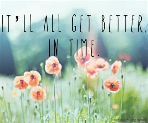 Better In Time Quotes Quotesgram