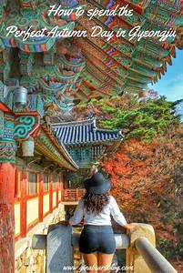 The Perfect Autumn Day: Gyeongju Itinerary - Gina Bear's Blog
