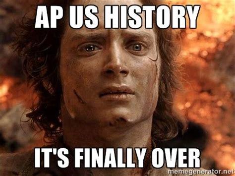 Us History Memes - ap us history it s finally over frodo meme generator ap us history pinterest us
