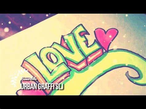 como dibujar  graffiti de amor como hacer  graffiti dibujos de amor youtube