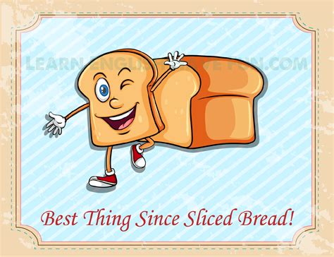 best idioms the best thing since sliced bread idiom