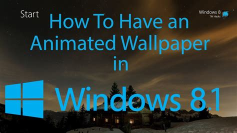 Animated Desktop Wallpaper Windows 8 1 - how to an animated wallpaper in windows 8 1