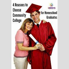 4 Reasons To Choose Community College For Homeschool Graduates 7sistershomeschoolcom