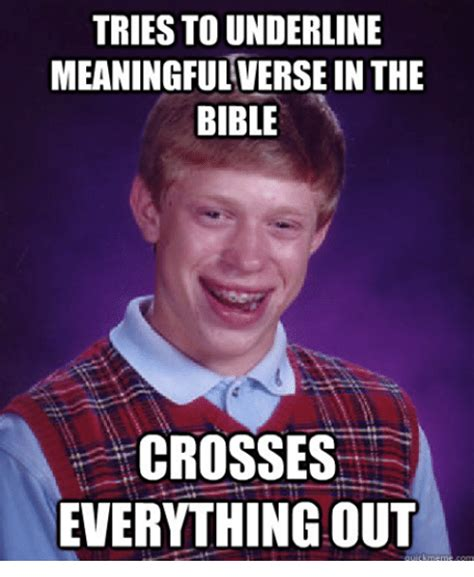 Biblical Memes - tries to underline meaningfulversein the bible crosses everything out bible meme on sizzle