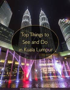 12 Top Things to See and Do in Kuala Lumpur