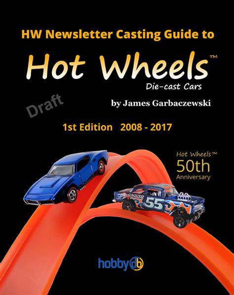 Hw Newsletter Casting Guide To Hot Wheels  Books Hobbydb