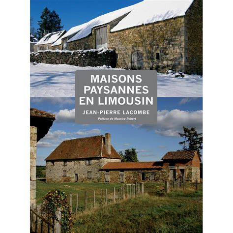 maisons paysannes en limousin architecture beaux livres geste editions editeur