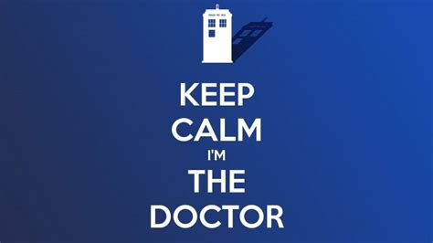 Keep Calm Im The Doctor Wallpaper - Quotes HD Wallpapers