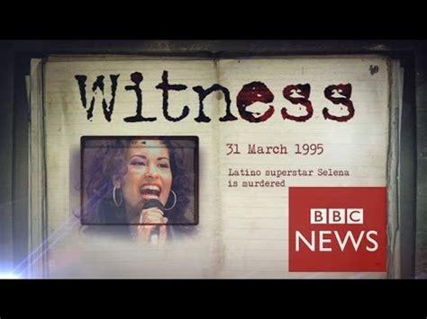 day  pop star wife selena  killed witness bbc