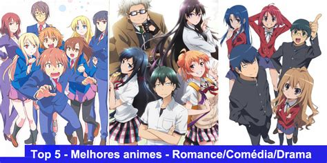 Anime With Drama Romance And Action Top 5 Melhores Animes Romance Com Com 233 Dia E Drama
