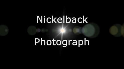 Nickelback  Photograph (lyrics, Hd) Youtube