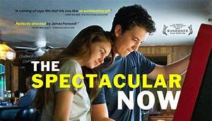 The Movie Man: The Spectacular Now (2013) - ★★★★½