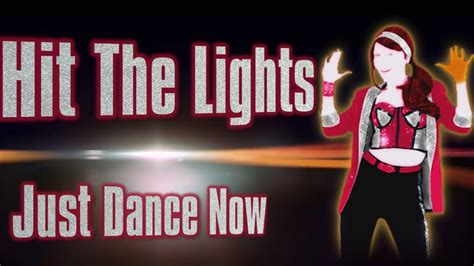 Hit The Lights Just Dance Now