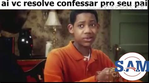 Sam Meme - ai vc resolve confessar pro seu pai sam memes youtube