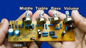 How To Make Bass Treble Middle Volume Controller Circuit