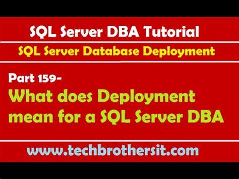 sql server dba tutorial    deployment