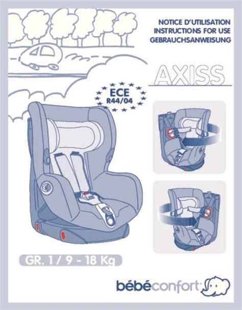 installer un siege auto bebe confort mode d 39 emploi bebe confort axiss up siège auto trouver