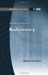Field Guide To Radiometry    Barbara G  Grant  With Images