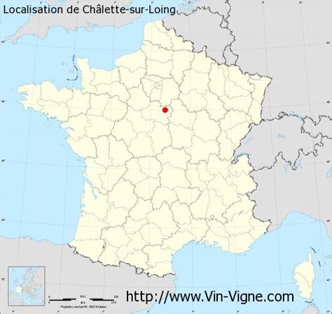 ville de ch 226 lette sur loing 45120 informations viticoles et g 233 n 233 rales