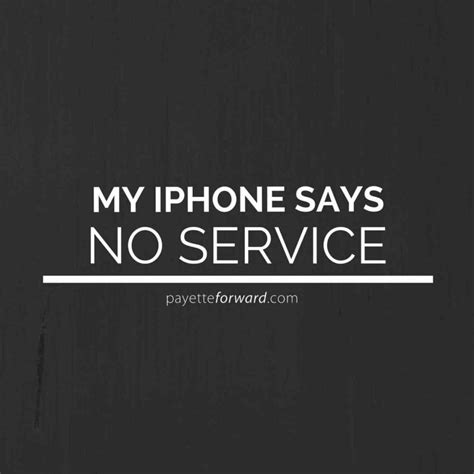 why is my iphone saying no service my iphone says no service here s the real fix