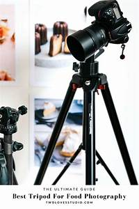Ultimate Guide: Best Tripod For Food Photography   Food photography, Photography, Food ...